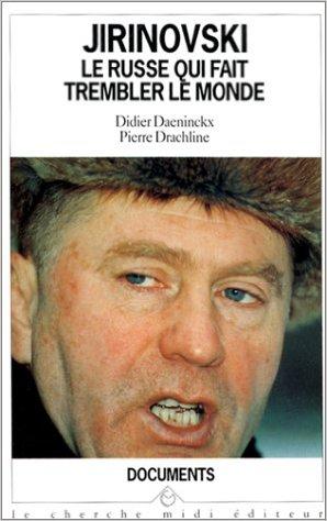 Jirinovski, le Russe qui fait trembler le monde (recension parue sur le site de la Revue Défense Nationale, novembre 2015),